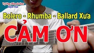 Cảm Ơn Guitar Bolero Hướng Dẫn Đệm Hát Rải Và Quạt Chả