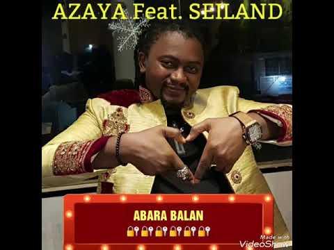 AZAYA FEAT SEILAND KOUTCHY - ABARA BALAN- 2018