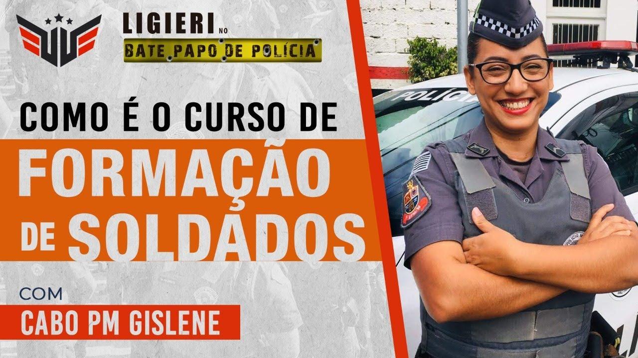 CURSO DE FORMAÇÃO DE SOLDADOS POLÍCIA MILITAR SP | CABO PM GISLENE E LIGIERI