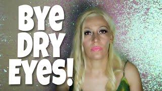 Bye Bye Dry Eyes!! | How I Got Rid of My Dry Eyes Naturally
