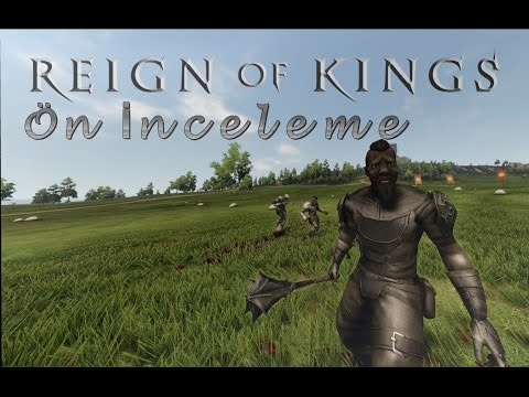 Reign Of Kings - İLK BAKIŞ İLK TEMAS
