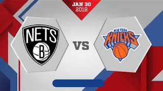 Brooklyn Nets vs New York Knicks: January 30, 2018