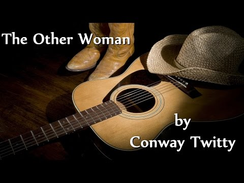 Conway Twitty  - The Other Woman