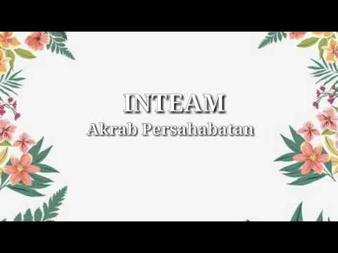 IN-TEAM - Akrab Persahabatan (Lirik)