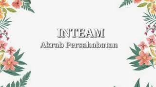 IN-TEAM - Akrab Persahabatan (Lirik)