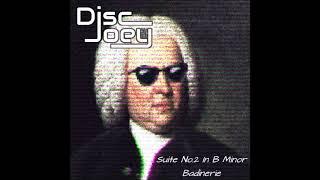 Johann Sebastian Bach - Suite No.2 In B Minor, Badinerie (Disc Joey Remix)