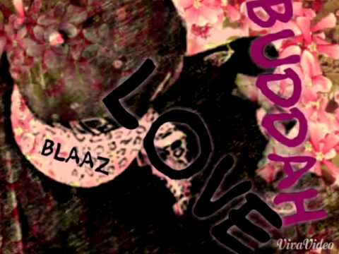 blaaz buddah love