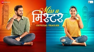 Miss U Mister Official Trailer Siddarth Chandekar & Mrunmayee Deshpande