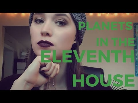 The ELEVENTH HOUSE in Astrology: Planetary Placements