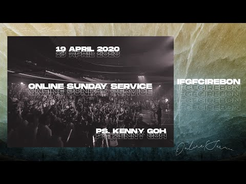 IFGF Cirebon  - Online Sunday Service 19 April 2020 PS Kenny Goh
