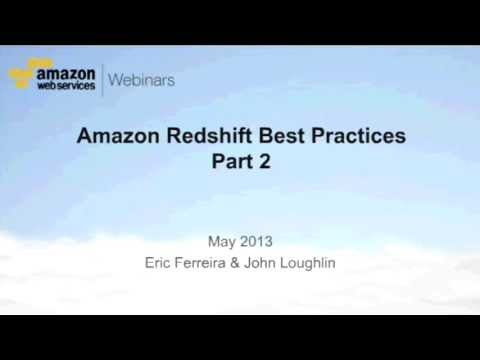 AWS Webcast - Amazon Redshift Best Practices Part 2 -- Performance