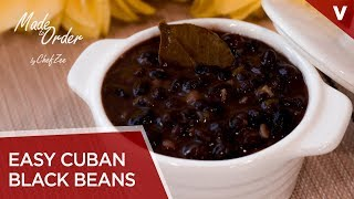 Easy Cuban Black Beans | Frijoles Negro Cubanos | Cuban Recipes | Made To Order | Chef Zee Cooks