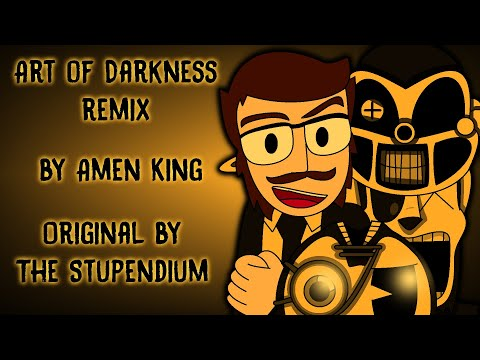 Stupendium - Art of Darkness (Bendy song) Remix | Amen King