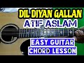 Dil diyan gallan - atif aslam - easy guitar chord lesson, 4 chords, beginner guitar tutorial