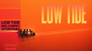 LOW TIDE | Red Carpet Interviews With Cast & Crew