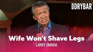 Do This If Your Wife Won't Shave Her Legs. Larry Omaha - Full Special