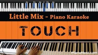 Little Mix - Touch - Piano Karaoke / Sing Along / Cover with Lyrics
