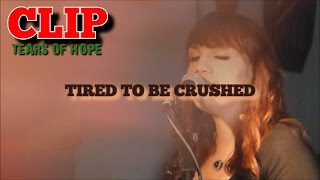 "Tears of hope ""Tired to be crushed"" (Clip vidéo hd)"