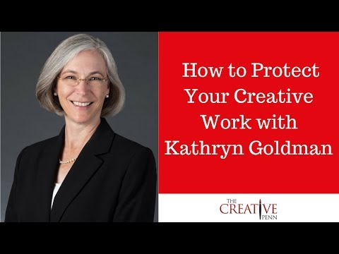 How to Protect Your Creative Work With Kathryn Goldman