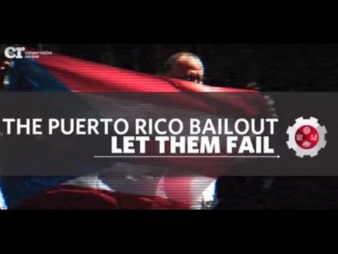 The Puerto Rico Bailout: Let Them Fail