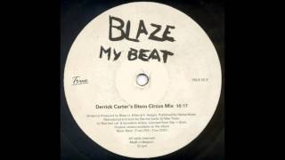 (1999) Blaze feat. Palmer Brown - My Beat [Derrick Carter Disco Circus RMX]