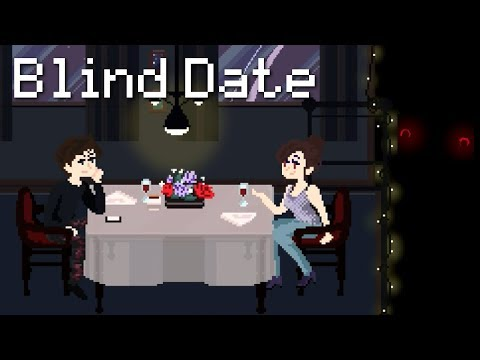 Blind Date - A Date Gone Right...wrong (Horror, Multiple Endings) Manly Let's Play