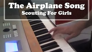 Piano Cover The Airplane Song - Scouting for Girls