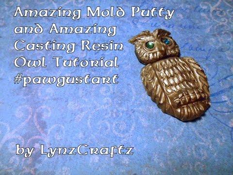 Amazing Mold Putty and Amazing Casting Resin Owl #pawgustart