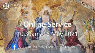 Online Service (All Saints'), Sunday 16 May 2021