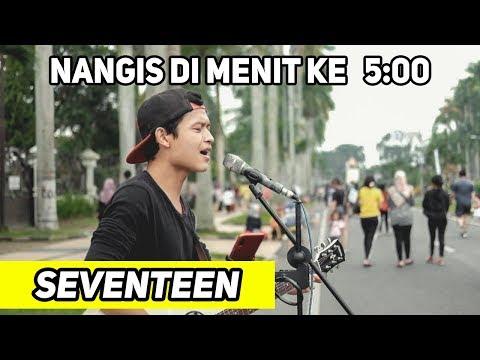 """Penampilan Artis Jalanan """"JAGA SELALU HATIMU"""" Tribute To Seventeen Pecah!!"""