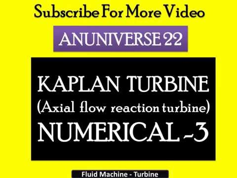 ANUNIVERSE 22 - NOTES - FM - KAPLAN TURBINE (AXIAL FLOW REACTION TURBINE)NUMERICAL-3