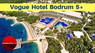 Честные обзоры отелей Турции: Vogue Hotel Bodrum 5*