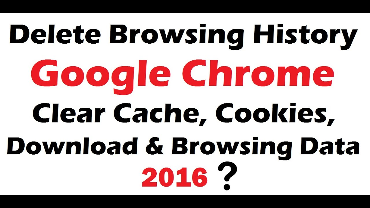 How To Delete Browsing History On Google Chrome 2016  The Permanent  Solution