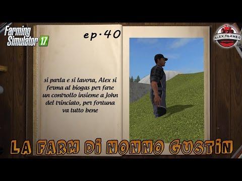 FARMING SIMULATOR 17 | [SERIE] #40 LA FARM DI NONNO GUSTIN | ALEXFARMER