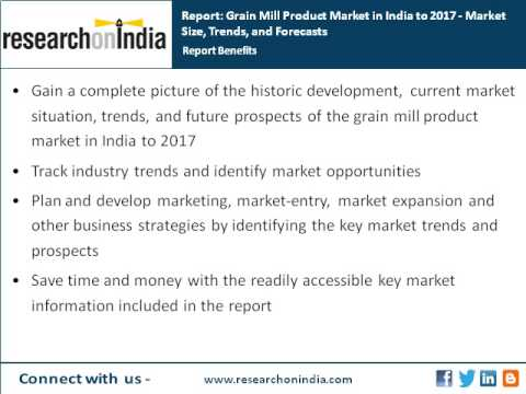 India Market Research Report : Grain mill product market in india to 2017 -Market size