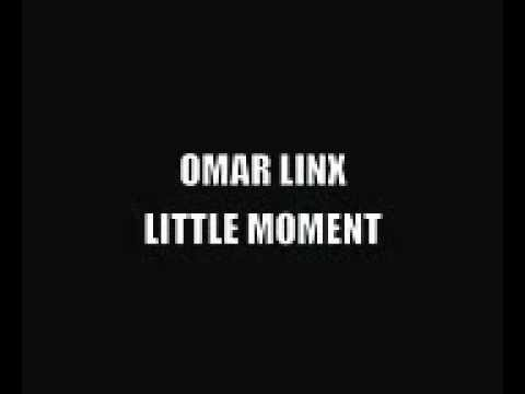 Omar LinX - Little Moment (HQ)