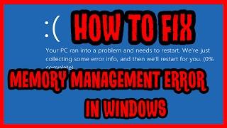 How to Fix  Memory Management Error in Windows 10 , 7, 8, 8.1   Blue screen Error
