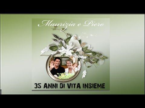 Anniversario Di Matrimonio 35 Anni.Nozze Di Zaffiro Di Maurizia E Piero 35 Anni Di Vita Insieme Youtube