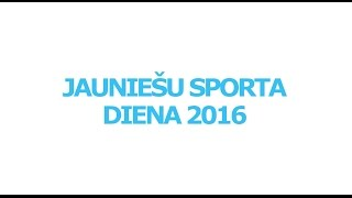 Jauniešu Sporta Diena 2016