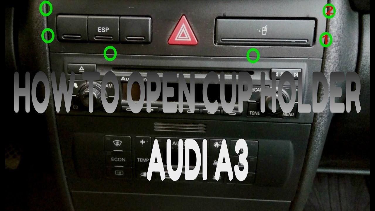 How To Open Cup Holder Audi A3 A4