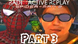 Radioactive Replay - Spider-Man 2 Part 3 - Behind the Curtain