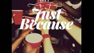Just Because (Radio Edit)