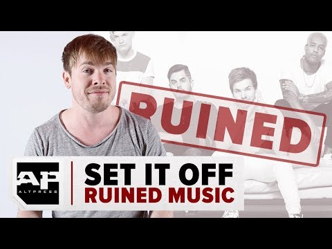 SET IT OFF RUINED MUSIC