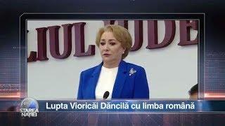 Starea Naţiei: Lupta Vioricăi Dăncilă cu limba română