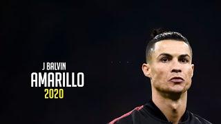 Cristiano Ronaldo ► J Balvin - Amarillo ● Skills & Goals 2020 | HD