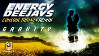 Energy Deejays - Gravity ( Consoul Trainin Remix )