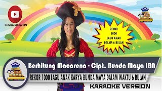 Lagu Anak Indonesia - Berhitung Macarena - Cipt .Bunda Maya IBN (Karaoke)