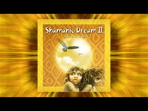Magic Flow by Anugama - Shamanic Dream 2