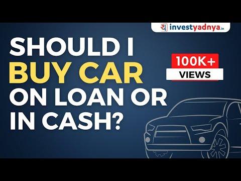 Car कैसे ख़रीदें - Cash Or Loan? | How To Buy A Car - With Cash Or Car Loan In Hindi | #investyadnya