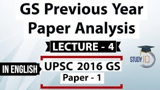 UPSC 2016 Mains GS Paper 1 discussion Part 4 General Studies previous year paper analysis In English